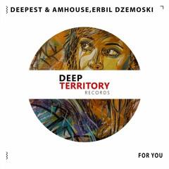 Deepest & AMHouse Feat. Erbil Dzemoski - For You