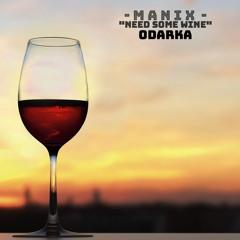 Need Some Wine (Ft. Odarka)
