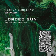 Python & Inferno - Loaded Gun (Free Download)