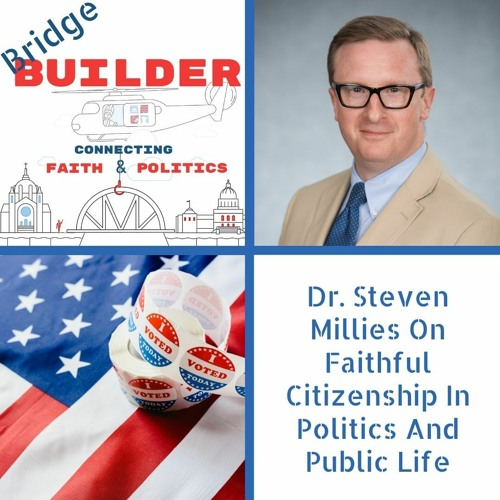 Dr. Steven Millies On Faithful Citizenship In Politics And Public Life