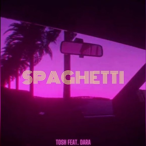 Tosh Feat. Dara - Spaghetti (NA-NO REMIX)