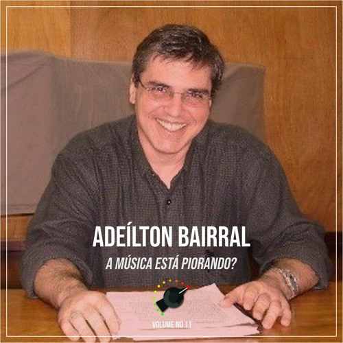 3.2 - A Música Está Piorando? Ft. Adeílton Bairral