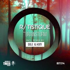 R/Tistique - Brainstorm (Dole & Kom Remix)