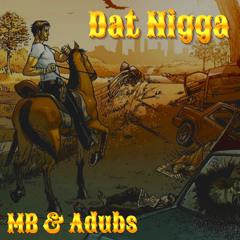 Dat Nigga (MB x Adubs xFrozen)