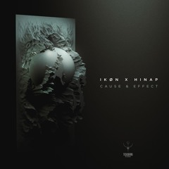 IKØN & HINAP - Cause & Effect | OUT NOW @ Techsafari Records