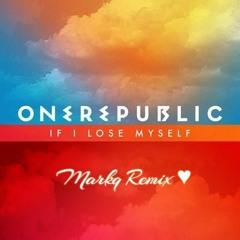 OneRepublic - If I Lose Myself ( Mark Remix ♥ )