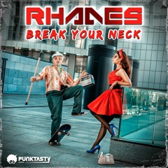 Rhades - Break Your Neck (Original Mix) - [ OUT NOW !! · YA DISPONIBLE ]