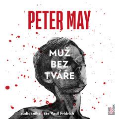 Ukazka - Peter May - Muz bez tvare / cte Vasil Fridrich