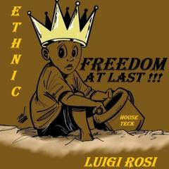 FREEDOM AT LAST !!! HOUSE & TECK ETHNIC Summer 2021 LUIGI ROSI