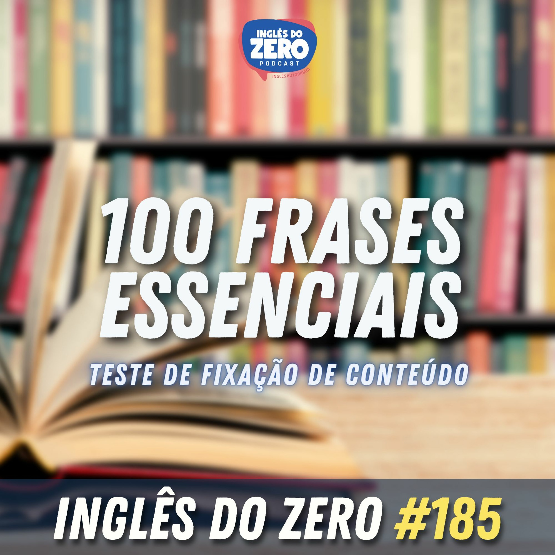 IDZ #185 - 100 Frases Essenciais | Teste de Fixação de Conteúdo
