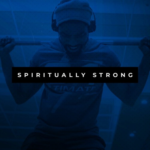 Spiritually Strong: Week 6 | Pastor Kyle Thompson | October 11, 2020