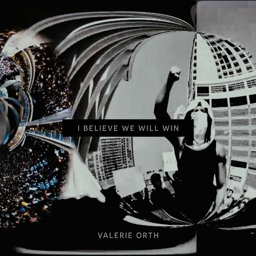 I Believe We Will Win