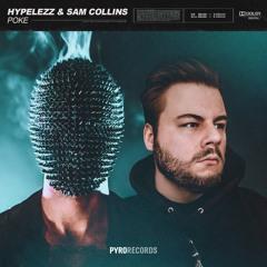 Hypelezz & Sam Collins - Poke