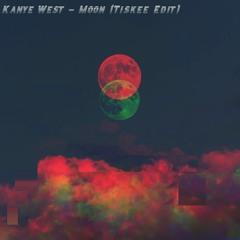 Kanye West - Moon (Tiskee Edit)