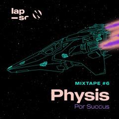 LAPSO_Vol #2_Mixtape #6_ Physis por Succus