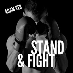 STAND & FIGHT (Adam Ver)