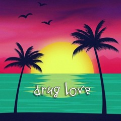 drug love