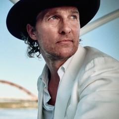 Matthew McConaughey - Mind Bending Philosophies For Living An Edgeless Life