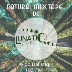 Lunatiq - Natural Mixtape Spring 2021