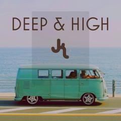 Deep & High