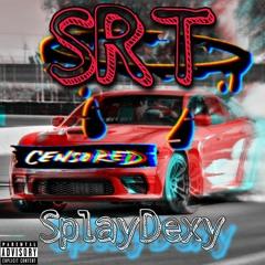 SRT - Prod - Splay Dexy -