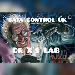 DATA CONTROL UK ...DR X'S LAB
