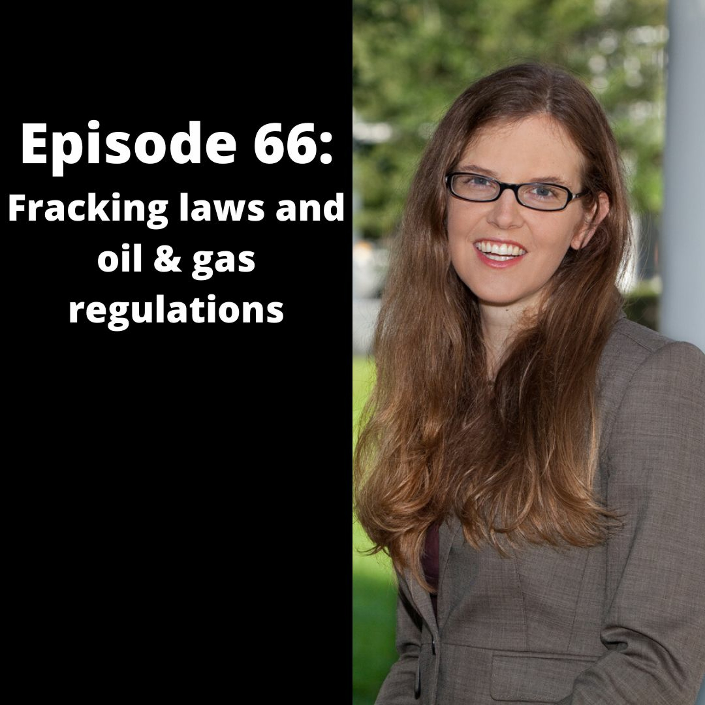 Episode 66: Fracking laws and oil and gas regulations