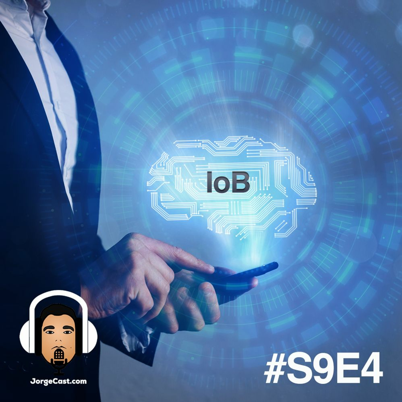S9E4 - Internet of Behaviors (IoB)