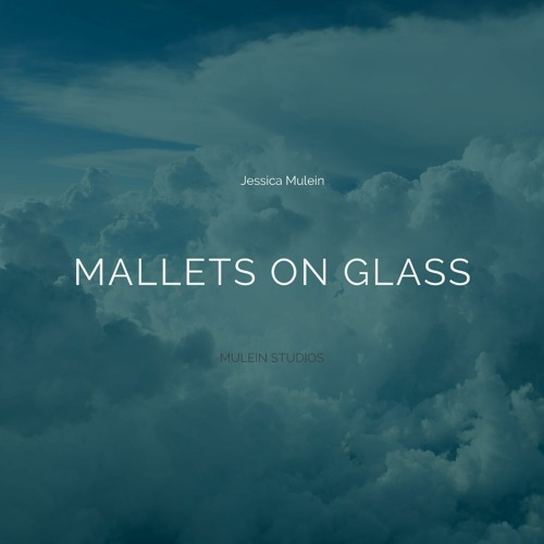 Mallets On Glass (Release Version)