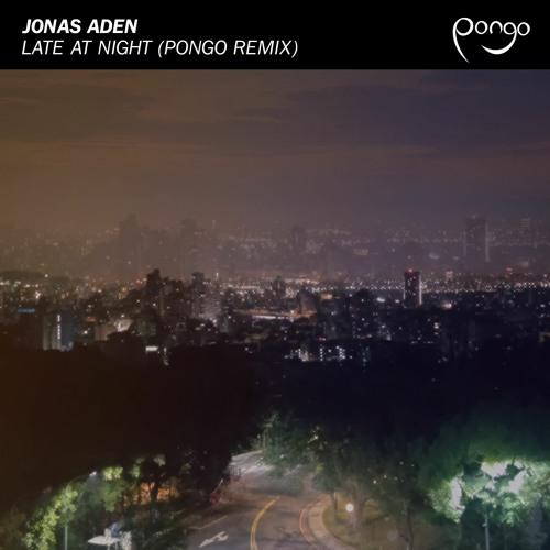 Jonas Aden - Late at Night (Pongo Remix)