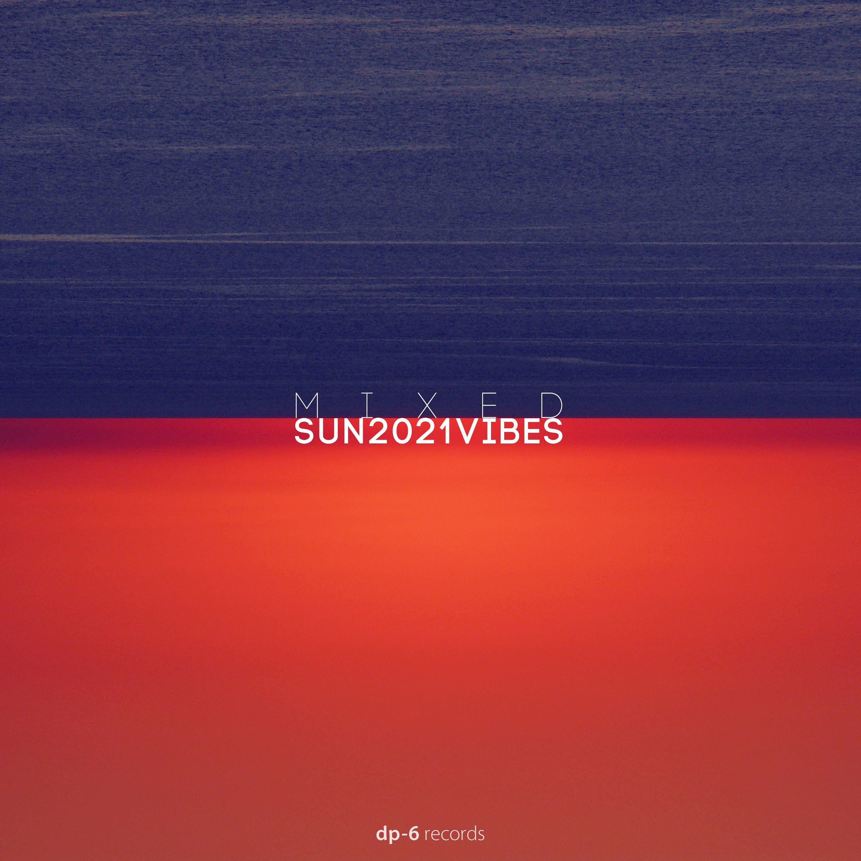 DP-6 Records - SUN2021VIBES, Pt. 2 mixed