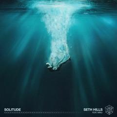 Seth Hills Ft. MINU - Solitude (Tacorope Remix)