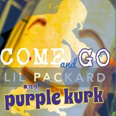Come And Go ft PURPLEKURK