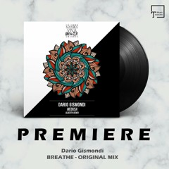 PREMIERE: Dario Gismondi - Breathe (Original Mix) [NATURA VIVA BLACK]