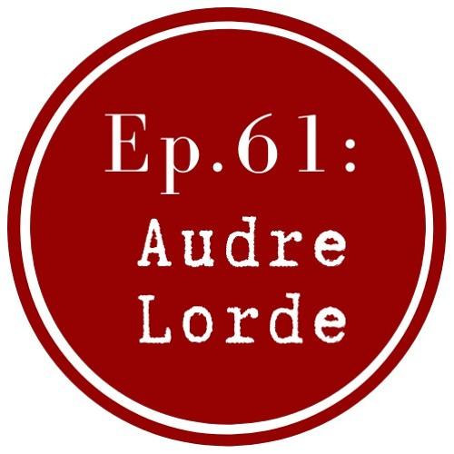 Get Lit Episode 61: Audre Lorde