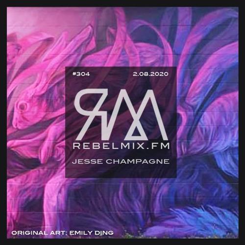 Rebel Mix #304 ft. Jesse Champagne