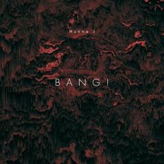 BANG! (prod. Nevo)