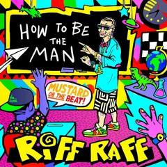 RIFF RAFF - HOW 2 BE THA MAN Remix