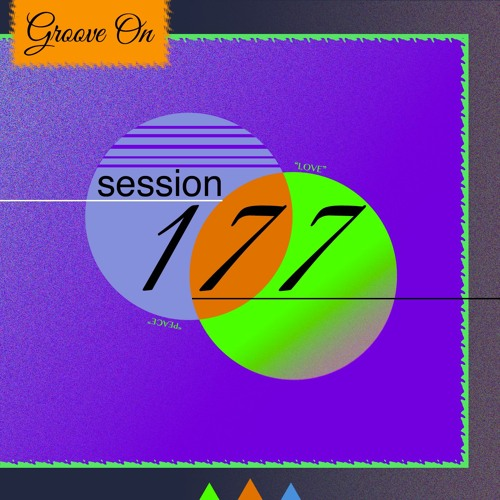 Groove On: Session 177