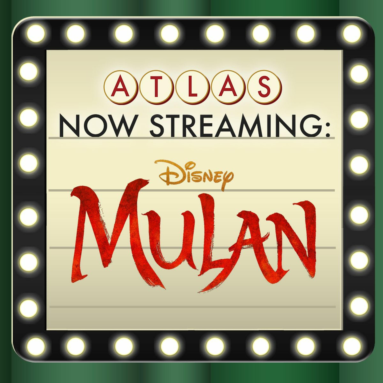 Mulan on Disney+ - Atlas: Now Streaming 82