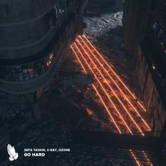 Sefa Taskin & X-Ray & Ozone - Go Hard