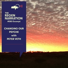83 Excerpt. Changing our Psyche, with Peter Veth