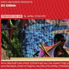 Antu Records Presents: Gizma RadiOzora DJ Set