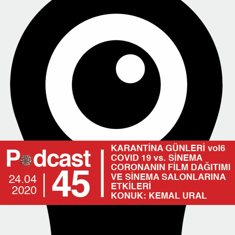 EP45 / Karantina Günleri vol6 / Covid 19 vs. Sinema (Konuk: Kemal Ural)