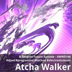 A Tangent Future Episode - AWWD146 - djset - progressive - techno - electronic music