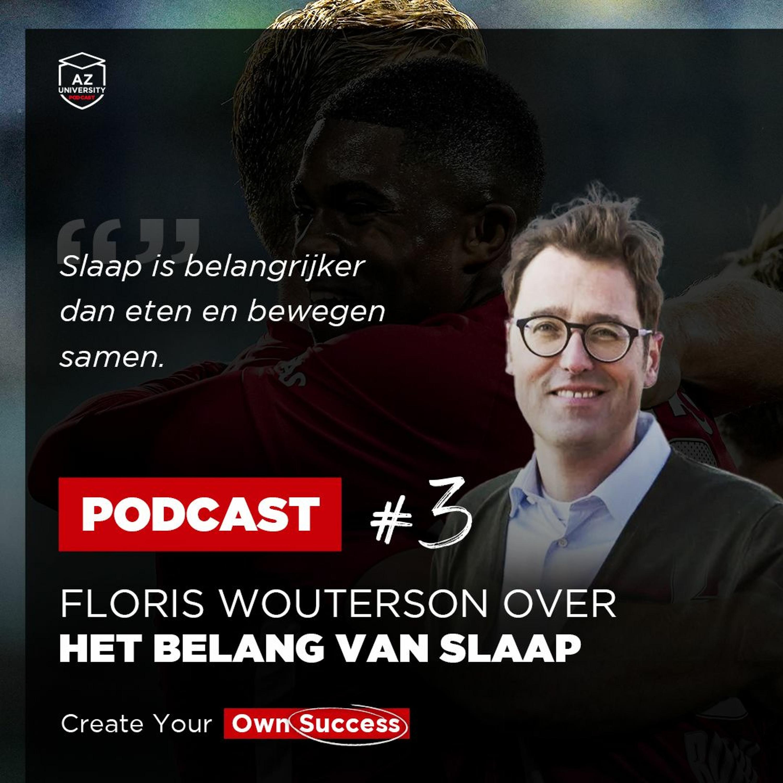AZ University Podcast #3: Slaap met Floris Wouterson