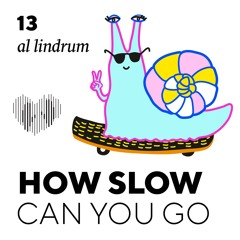 How Slow Can You Go #13 - Al lindrum