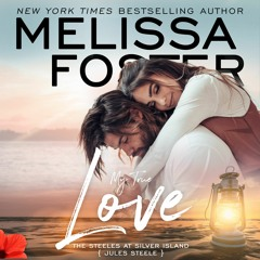 My True Love by Melissa Foster, Narrated by Jennifer Mack and Aiden Snow