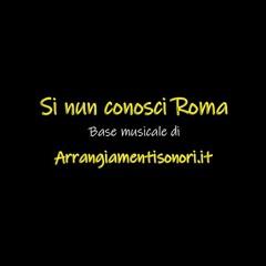 Si Nun Conosci Roma - Base Musicale Karaoke