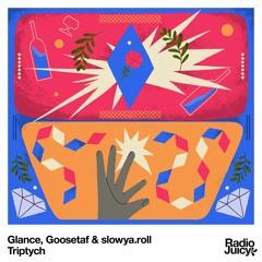 Glance, Goosetaf & slowya.roll - Triptych